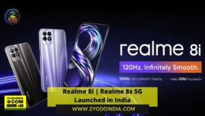Realme 8i   Realme 8s 5G Launched in India   Price in India   Specifications   2YODOINDIA