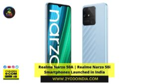 Realme Narzo 50A | Realme Narzo 50i Smartphones Launched in India | Price in India | Specifications | 2YODOINDIA