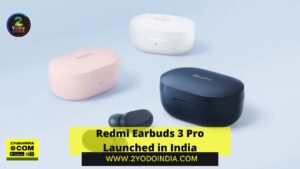 Redmi Earbuds 3 Pro Launched in India | Price in India | Specifications | 2YODOINDIA