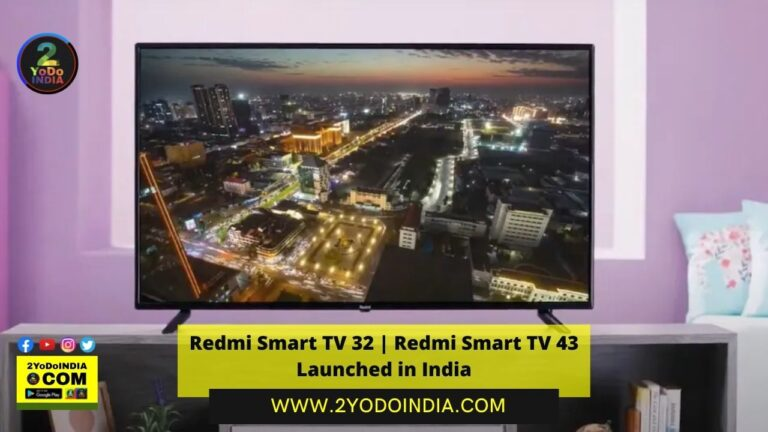 Redmi Smart TV 32 | Redmi Smart TV 43 Launched in India | Price in India | Specifications | 2YODOINDIA