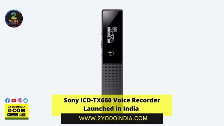 Sony ICD-TX660 Voice Recorder Launched in India | Price in India | Specifications | 2YODOINDIA