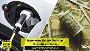 State-wise Electric Vehicles Subsidies in India | State-wise Subsidies for Electric Two-Wheelers Vehicles | State EV Subsidies on Electric Cars and SUVs | 2YODOINDIA