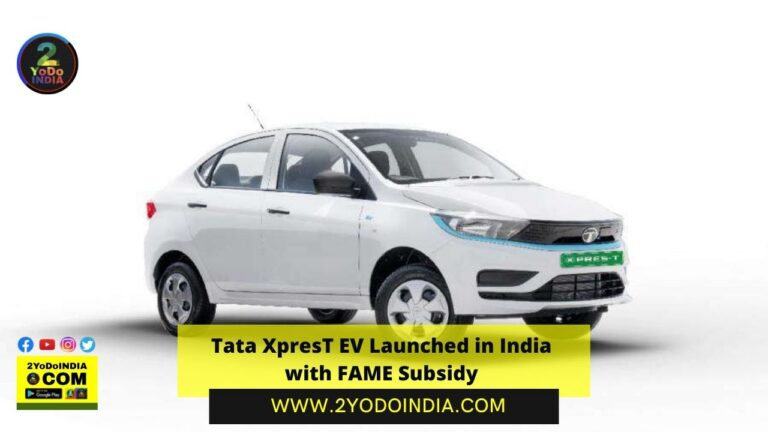 Tata XpresT EV Launched in India with FAME Subsidy | Price in India | Mechanical Specifications | 2YODOINDIA