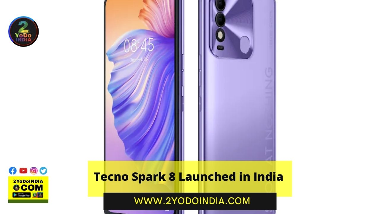 Tecno Spark 8 Launched in India   Price in India   Specifications   2YODOINDIA