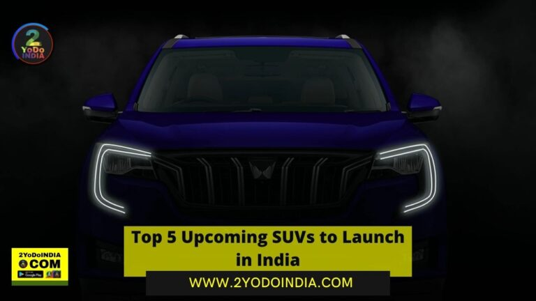 Top 5 Upcoming SUVs to Launch in India | List of the top 5 SUVs that will launch in India by Diwali 2021 | Mahindra XUV700 | Tata Punch | Force Gurkha | MG Astor | Volkswagen Taigun | 2YODOINDIA
