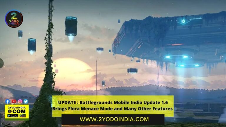 UPDATE : Battlegrounds Mobile India Update 1.6 Brings Flora Menace Mode and Many Other Features | 2YODOINDIA