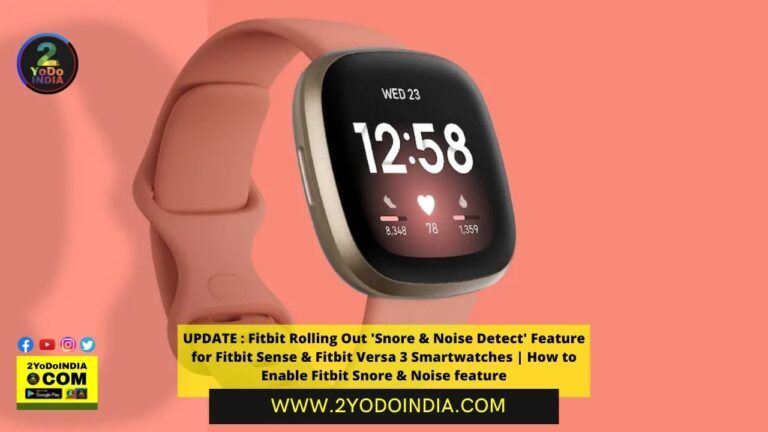 UPDATE : Fitbit Rolling Out 'Snore & Noise Detect' Feature for Fitbit Sense & Fitbit Versa 3 Smartwatches | How to Enable Fitbit Snore & Noise feature | 2YODOINDIA