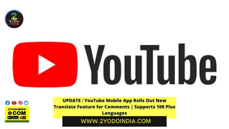 UPDATE : YouTube Mobile App Rolls Out New Translate Feature for Comments | Supports 100 Plus Languages | 2YODOINDIA
