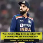Virat Kohli to Step Down as Indian T20I Captain after T20 World Cup 2021 | 2YODOINDIA