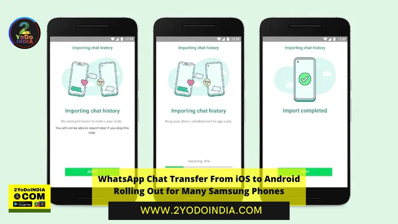 WhatsApp Chat Transfer From iOS to Android Rolling Out for Many Samsung Phones | How to Migrate WhatsApp Chat from iPhone to Samsung Phone | 2YODOINDIA