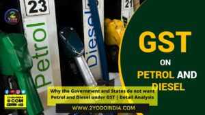 Why the Government and States do not want Petrol and Diesel under GST | Detail Analysis | 2YODOINDIA