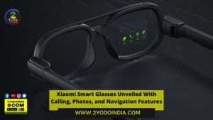 Xiaomi Smart Glasses Unveiled With Calling, Photos, and Navigation Features   Details Inside   2YODOINDIA