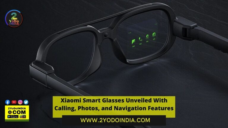Xiaomi Smart Glasses Unveiled With Calling, Photos, and Navigation Features | Details Inside | 2YODOINDIA
