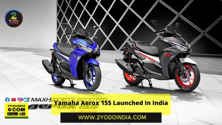 Yamaha Aerox 155 Launched In India | Price in India | Mechanical Specifications | 2YODOINDIA
