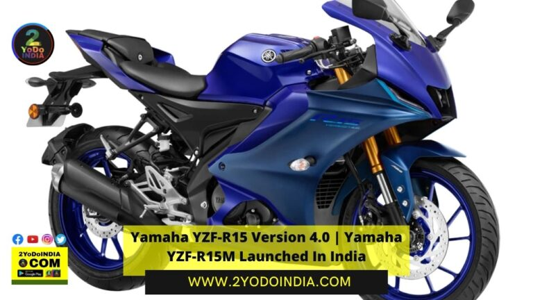 Yamaha YZF-R15 Version 4.0 | Yamaha YZF-R15M Launched In India | Price in India | Price List of all Yamaga YZF models | Mechanical Specifications | 2YODOINDIA