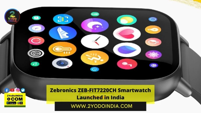 Zebronics ZEB-FIT7220CH Smartwatch Launched in India | Price in India | Specifications | 2YODOINDIA