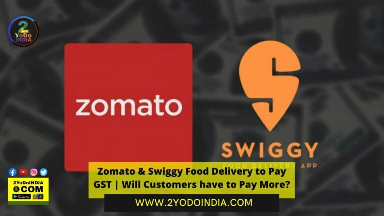 Zomato & Swiggy Food Delivery to Pay GST | Will Customers have to Pay More? | 2YODOINDIA