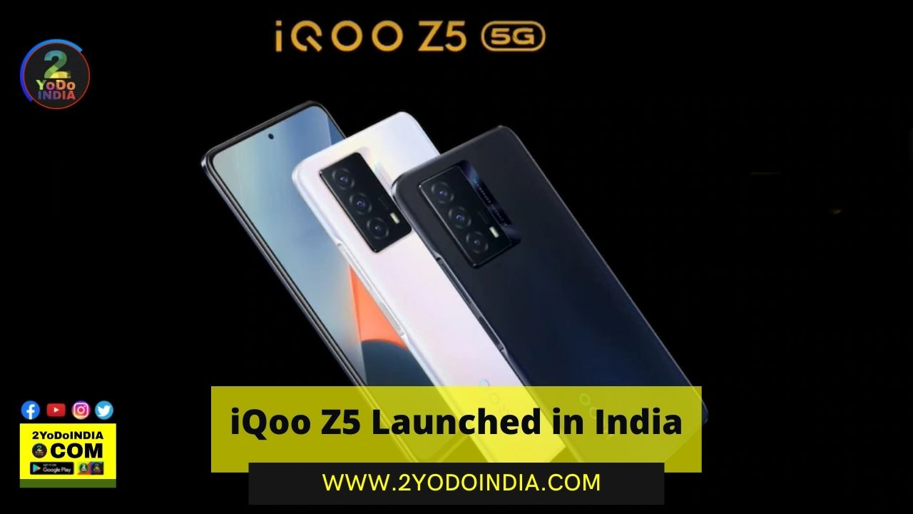 iQoo Z5 Launched in India | Price in India | Specifications | 2YODOINDIA