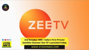 2nd October 1992 : India's First Private Satellite Channel 'Zee TV' Launched Today | 2YODOINDIA