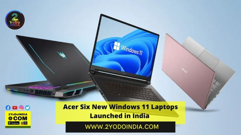 Acer Six New Windows 11 Laptops Launched in India | Acer Swift X (SFX14-41G) | Acer Swift 3 (SF314-43) | Acer Swift 3 (SF314-511) | Acer Aspire 3 (A315-58) | Acer Aspire 5 (A514-54) | Acer Aspire 5 (A515-56-5) | Acer Spin 3 (2021) | Acer Spin 5 (2021) | Price in India | Specifications | 2YODOINDIA