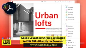 Adobe Launched Chrome Extension to Edit PDFs Directly on Browser | Acrobat Pro DCsubscriptions Plan Price | Acrobat Pro DCsubscriptions Features | 2YODOINDIA