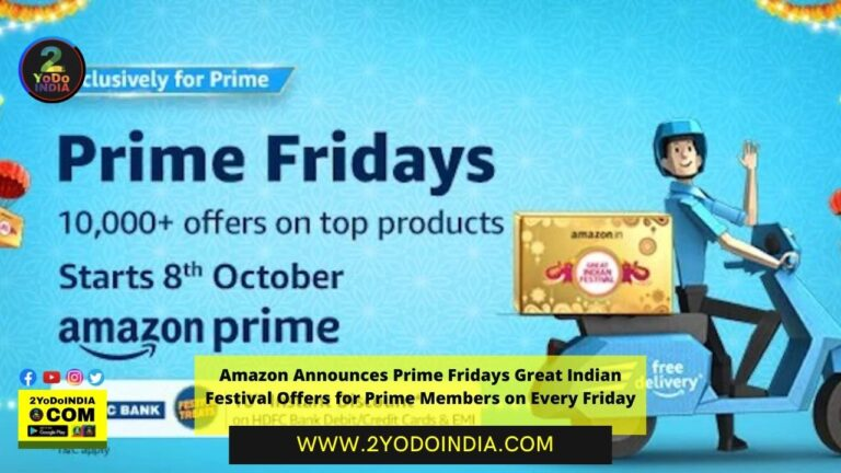 Amazon Announces Prime Fridays Great Indian Festival Offers for Prime Members on Every Friday | 2YODOINDIA