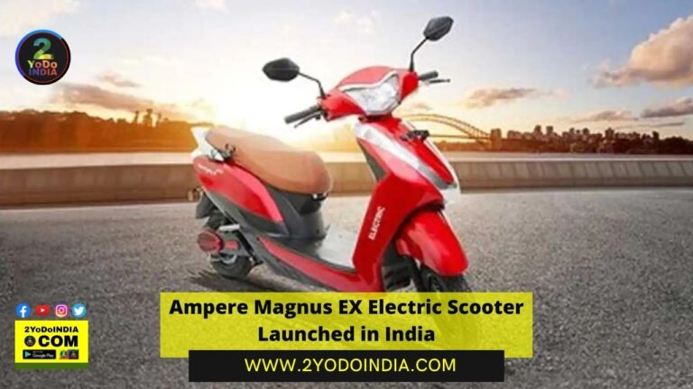 Ampere Magnus EX Electric Scooter Launched in India | Price in India | Mechanical Specifications | Features | 2YODOINDIA