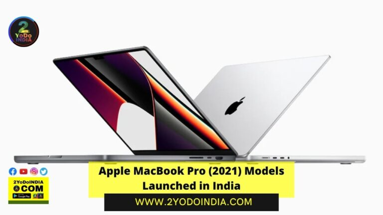 Apple MacBook Pro (2021) Models Launched in India | Price in India | Specifications | Features | 2YODOINDIA