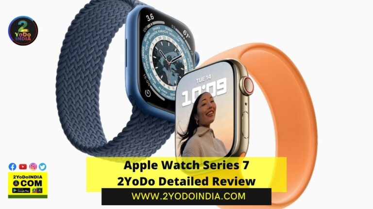 Apple Watch Series 7 | 2YoDo Detailed Review | Price in India | Colours | Fast Charging Requirements | Specifications | Features | Review | 2YoDoINDIA Conclusion | 2YODOINDIA