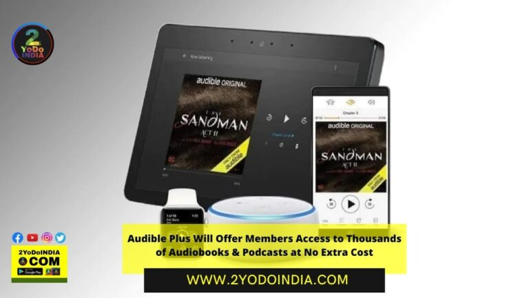 Audible Plus Will Offer Members Access to Many of Audiobooks & Podcasts at No Extra Cost | Details Inside | Details Inside | 2YODOINDIA