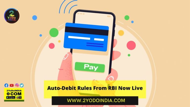Auto-Debit Rules From RBI Now Live | Details Inside | How to Register for Recurring Transactions under New RBI Rules | Problems for Banks and Merchants | 2YODOINDIA