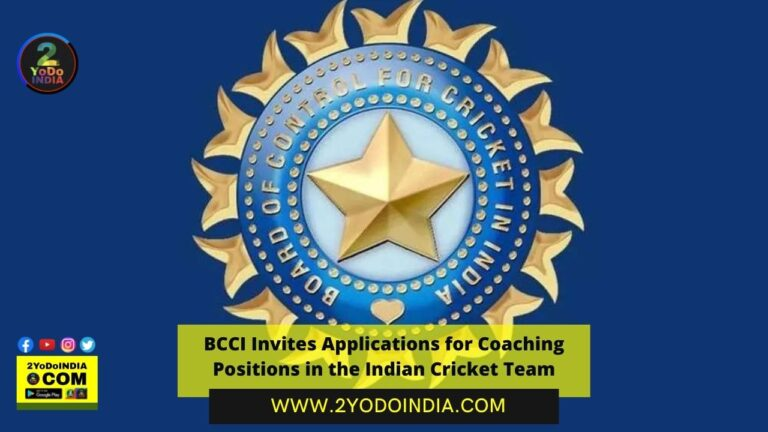 BCCI Invites Applications for Coaching Positions in the Indian Cricket Team | Job roles Available in Senior men's Indian Cricket Team | 2YODOINDIA