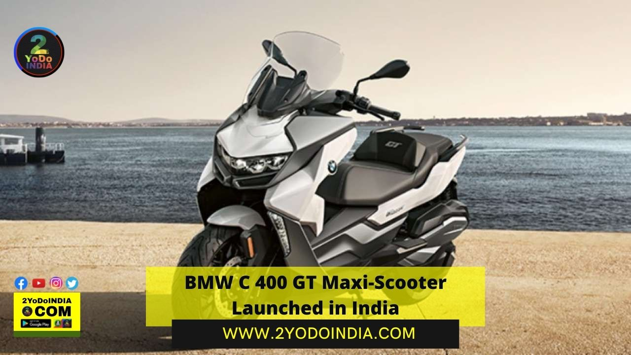 BMW C 400 GT Maxi-Scooter Launched in India | Price in India | Mechanical Specifications | 2YODOINDIA