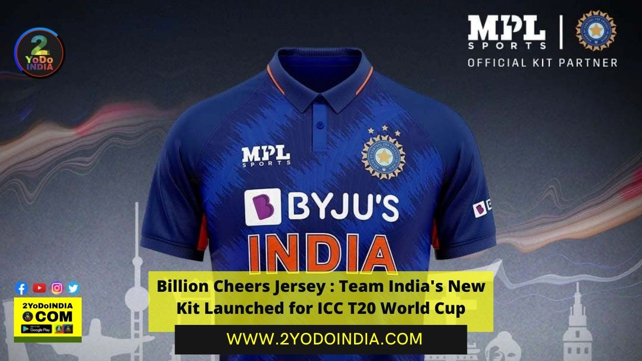 Billion Cheers Jersey : Team India's New Kit Launched for ICC T20 World Cup | BCCI | Price in India | 2YODOINDIA