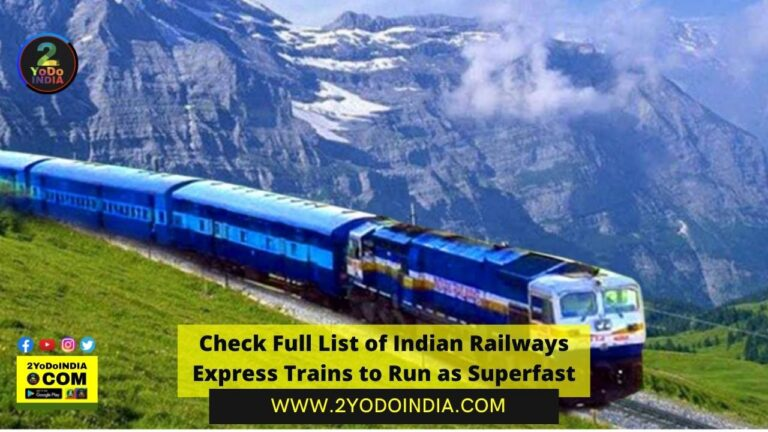Check Full List of Indian Railways Express Trains to Run as Superfast | Full List of Indian Railways Express Trains to Run as Superfast | 2YODOINDIA