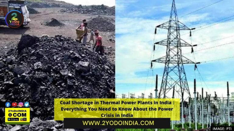 Coal Shortage in Thermal Power Plants in India : Everything You Need to Know About the Power Crisis in India   Everything You Need to Know About the Power Crisis in India   Why India is facing a shortage of coal   What the Government Said   Coal Crisis Situation to Normalise in 3-4 days : Union Minister Pralhad Joshi   2YODOINDIA