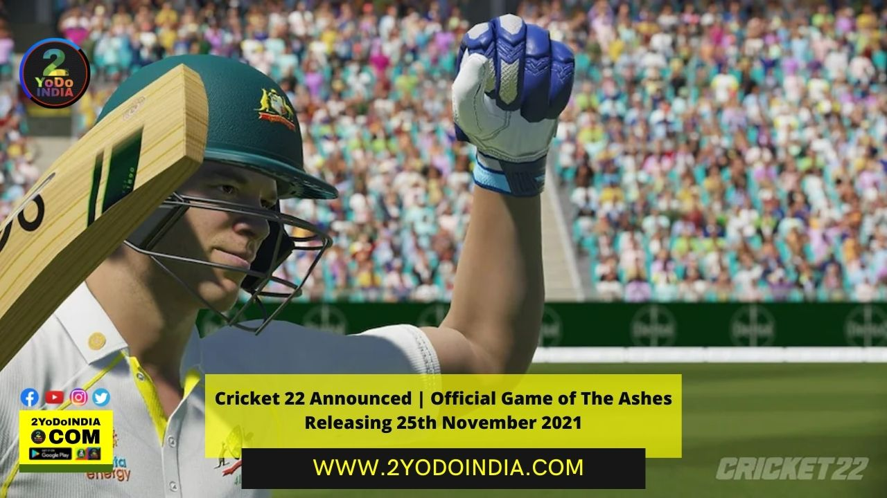 Cricket 22 Announced | Official Game of The Ashes Releasing 25th November 2021 | Price in India | Features of Cricket 22 | 2YODOINDIA