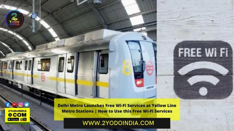 Delhi Metro Launches Free Wi-Fi Services at Yellow Line Metro Stations | How to Use this Free Wi-Fi Services | How to Access Wi-Fi facility at Delhi Metro Yellow Line stations | 2YODOINDIA