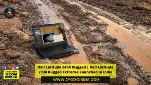 Dell Latitude 5430 Rugged | Dell Latitude 7330 Rugged Extreme Launched in India | Price in India | Specifications | 2YODOINDIA