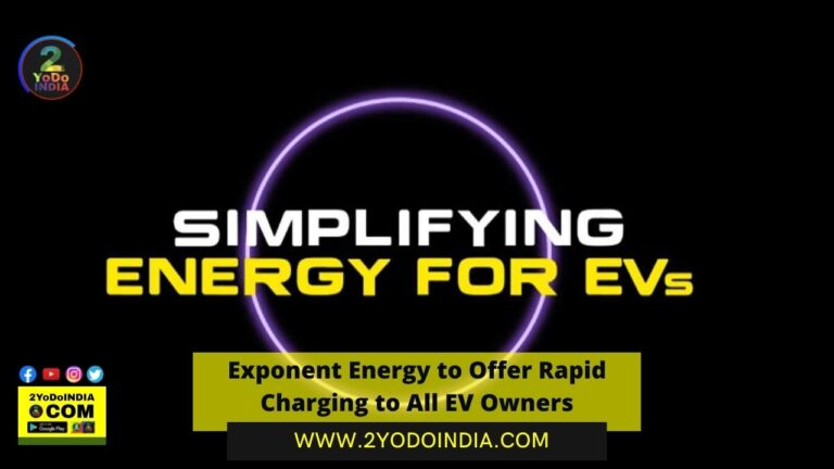 Exponent Energy to Offer Rapid Charging to All EV Owners | Details Inside | 2YODOINDIA