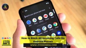 """How to Block All Incoming Calls On Android Phones 