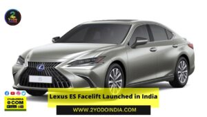 Lexus ES Facelift Launched in India | Price in India | Mechanical Specifications | 2YODOINDIA