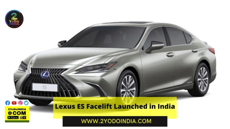 Lexus ES Facelift Launched in India   Price in India   Mechanical Specifications   2YODOINDIA