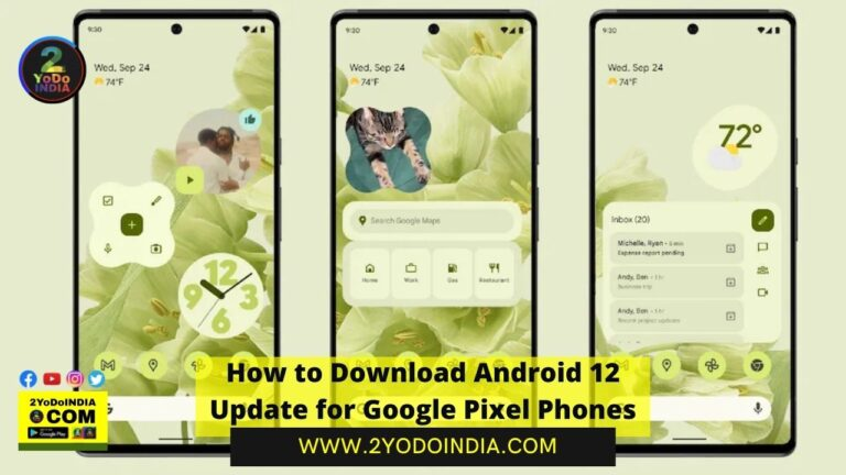 How to Download Android 12 Update for Google Pixel Phones | Features of Android 12 | List of All Eligible Devices to Get the Android 12 | How to Download Android 12 Update for Google Pixel Phones | 2YODOINDIA