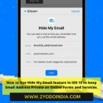 How to Use Hide My Email feature in iOS 15 to keep Email Address Private on Online Forms and Services | How to use Hide My Email on iPhone | How to Find and Delete Hide My Email Addresses | 2YODOINDIA