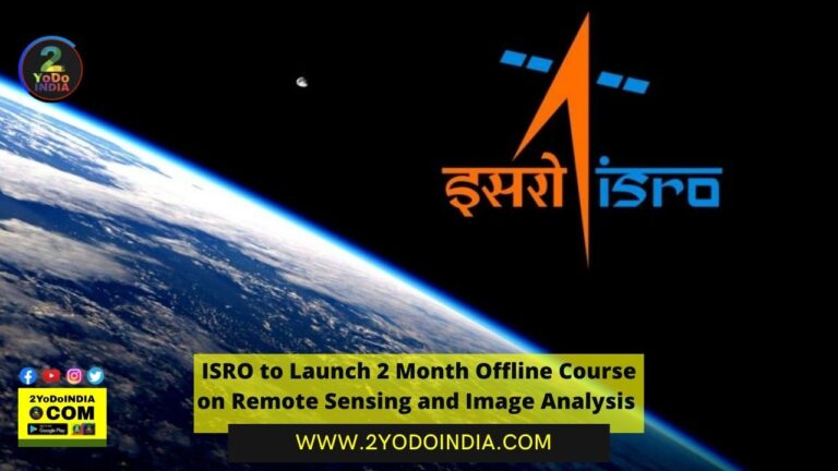 ISRO to Launch 2 Month Offline Course on Remote Sensing and Image Analysis | Who can Apply for the ISRO Course | How to Apply for the ISRO Course | 2YODOINDIA