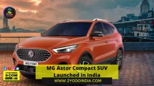 MG Astor Compact SUV Launched in India   Price in India   Mechanical Specifications   2YODOINDIA
