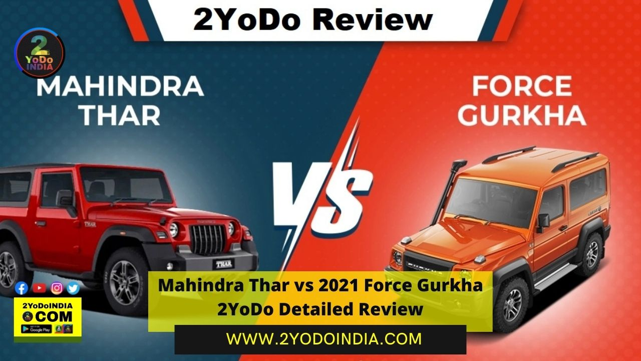 Mahindra Thar vs 2021 Force Gurkha   2YoDo Detailed Review   Price in India   Features   Specifications   Dimensions   Exterior   Interior   2YoDo Conclusion   2YODOINDIA