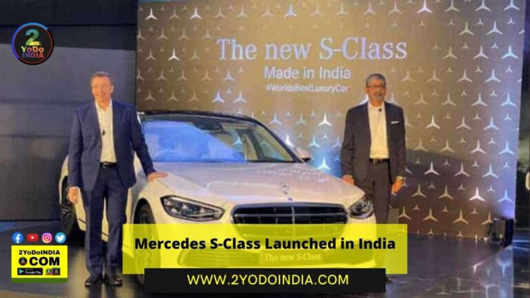 Mercedes S-Class Launched in India | Made in India | Price in India | Features | 2YODOINDIA