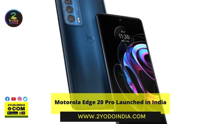 Motorola Edge 20 Pro Launched in India | Price in India | Specifications | 2YODOINDIA